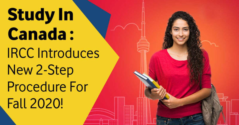 Study in canada - IRCC introduces new 2-step procedure for fall 2020