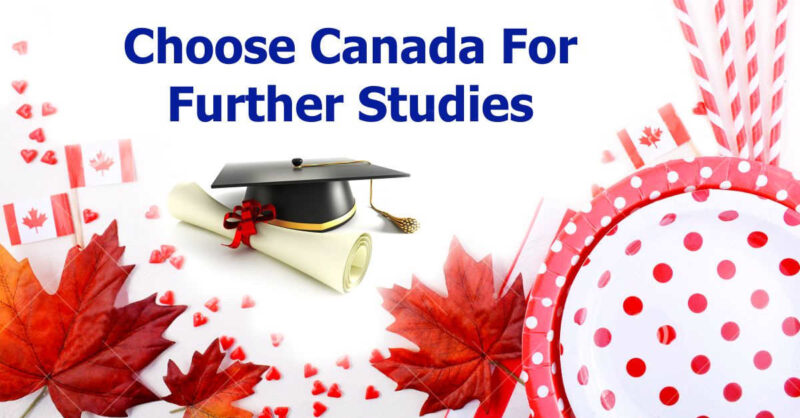 Choose Canada for Further Study